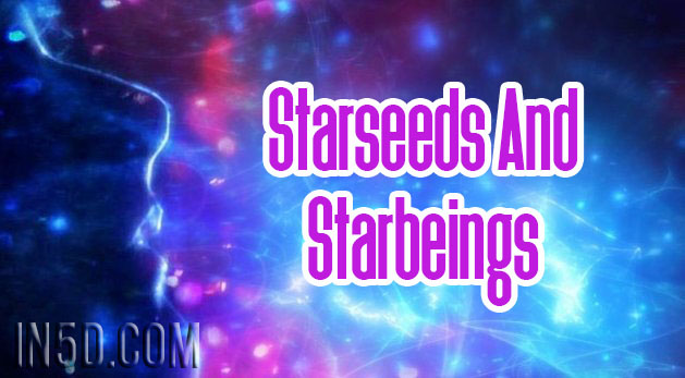 Starseeds And Starbeings
