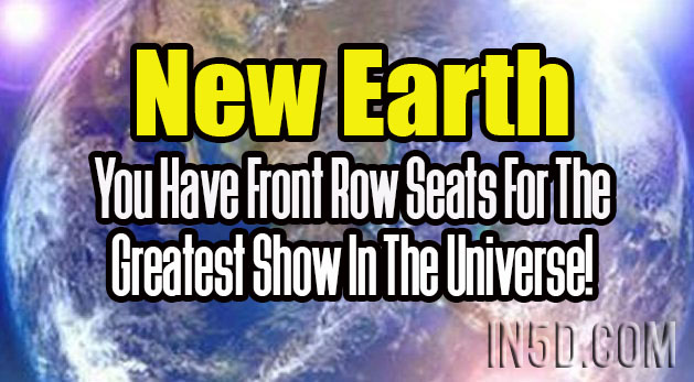 New Earth - You Have Front Row Seats For The Greatest Show In The Universe!