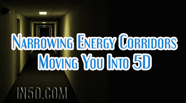 Narrowing Energy Corridors Moving You Into 5D