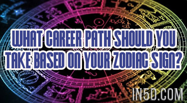 What Career Path Should You Take Based On Your Zodiac Sign