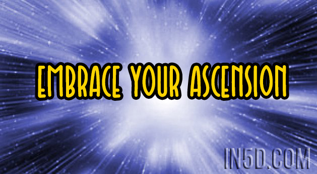 Embrace Your Ascension