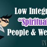 "Low Integrity ""Spiritual"" People & Websites"