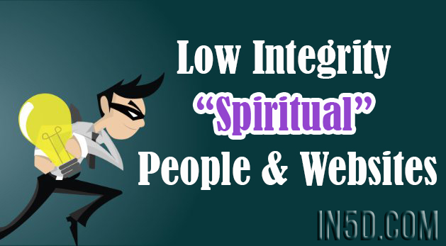 "Low Integrity ""Spiritual"" People & Websites"