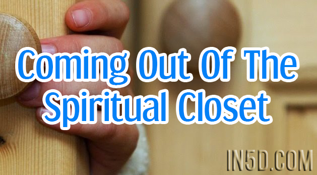 Coming Out Of The Spiritual Closet & Frequency Jumping