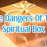 The Dangers Of The 'Spiritual Box'