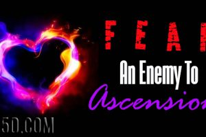 Fear – An Enemy To Ascension