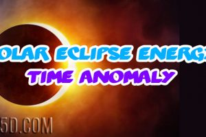 Solar Eclipse Energy Time Anomaly – Something Big Has Happened!