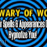 Be Wary of Words – Their Spells & Appearances Can Hypnotize You!