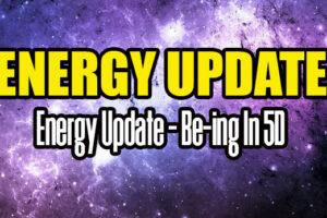 Energy Update – Be-ing In 5D