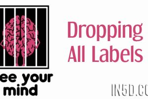 Free Your Mind – Dropping All Labels