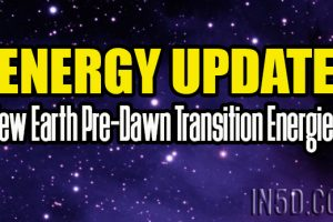 Energy Update – New Earth Pre-Dawn Transition Energies