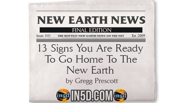 New Earth News - 13 Signs You Are Ready To Go Home To The New Earth