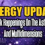 Energy Update – Dark Happenings On The Astrals And Multidimensions