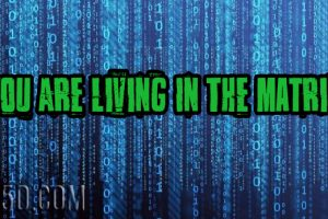 You Are Living In The Matrix