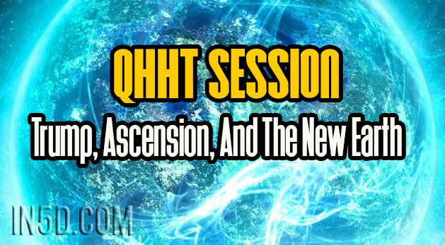QHHT Session - Trump, Ascension, And The New Earth