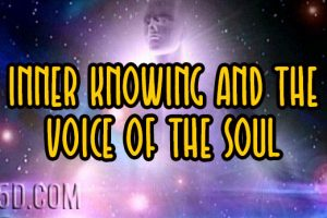 Inner Knowing And The Voice Of The Soul