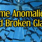 Time Anomalies And Broken Glass