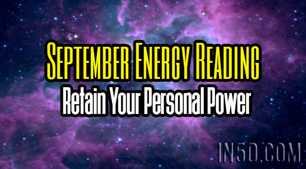 September Energy Reading - Retain Your Personal Power