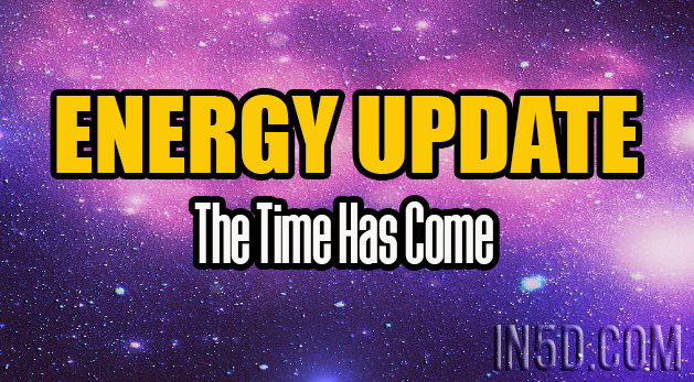 Energy Update - The Time Has Come