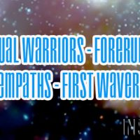 Spiritual Warriors – Forerunners – Empaths – First Wavers