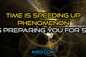 The 'Time Is Speeding Up' Phenomenon Is Preparing You For 5D