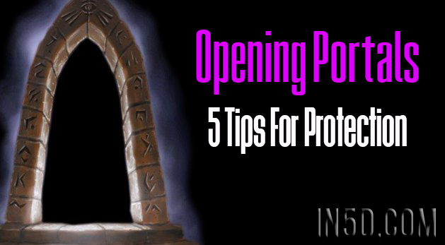 Opening Portals: 5 Tips For Protection