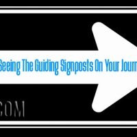 Are You Seeing The Guiding Signposts On Your Journey?