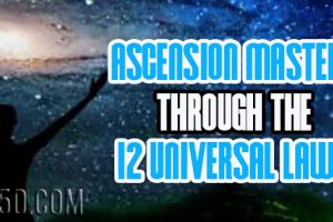 Ascension Mastery Through The 12 Universal Laws