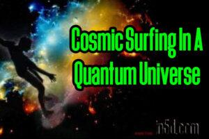 Cosmic Surfing In A Quantum Universe