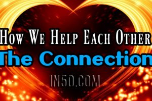 How We Help Each Other – The Connection
