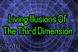 Living Illusions Of The Third Dimension