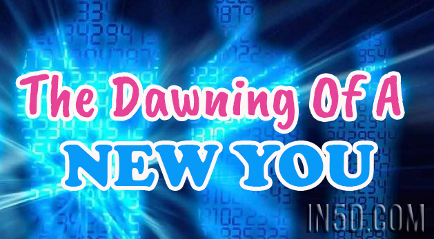 The Dawning Of A New You