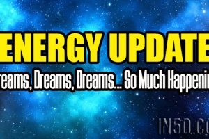 Energy Update – Dreams, Dreams, Dreams… So Much Happening