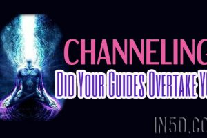 Channeling: Did Your Guides Overtake YOU?