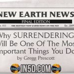 New Earth News – Why SURRENDERING Will Be One Of The Most Important Things You Do