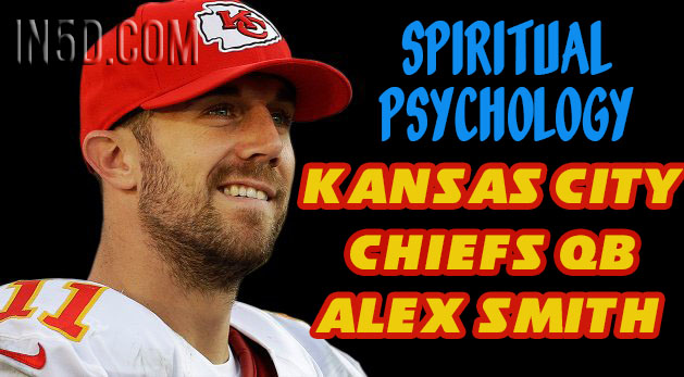 Spiritual Psychology - Kansas City Chiefs QB Alex Smith