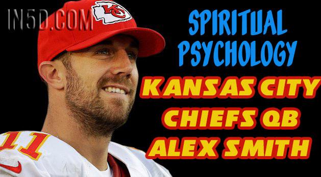 Spiritual Psychology - Kansas City Chiefs QB Alex Smith
