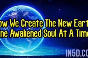 How We Create The New Earth
