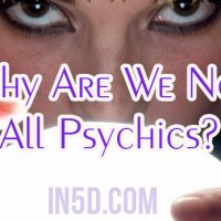 Why Are We Not All Psychics?