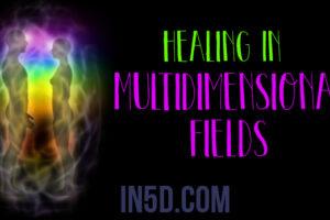 Healing In Multidimensional Fields