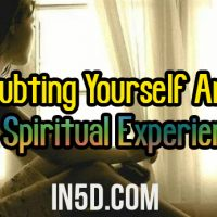 Doubting Yourself And Your Spiritual Experiences?