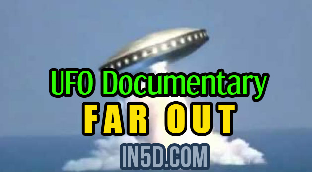 UFO Documentary - Far Out
