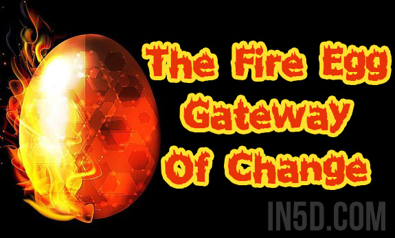 The Fire Egg Gateway Of Change