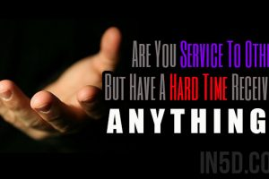 Are You Service To Others But Have A Hard Time Receiving ANYTHING?  You're Not Alone!