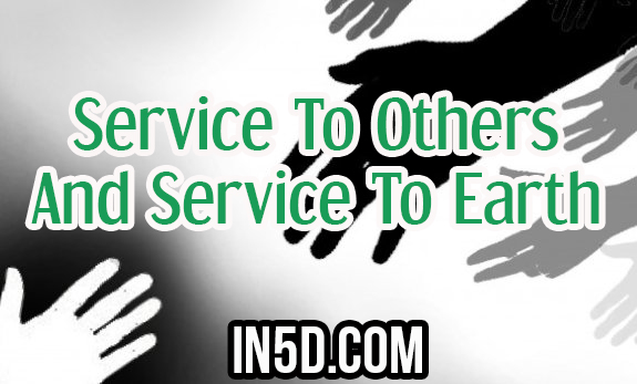 Service To Others And Service To Earth