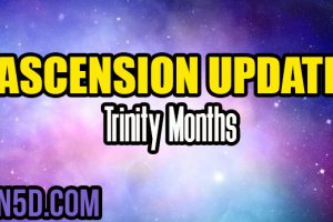 Ascension Update – Trinity Months
