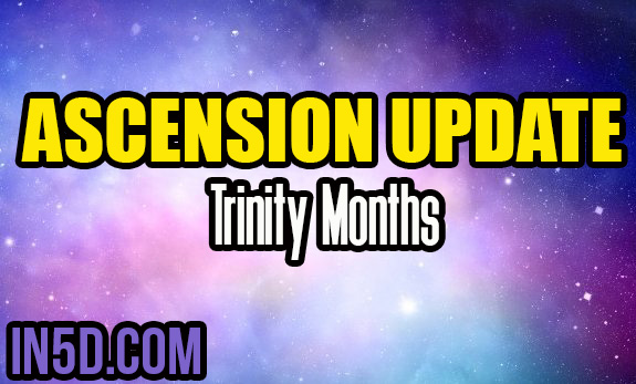 Ascension Update - Trinity Months