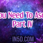 All You Need To Ascend Part IV – From A 5D Perspective