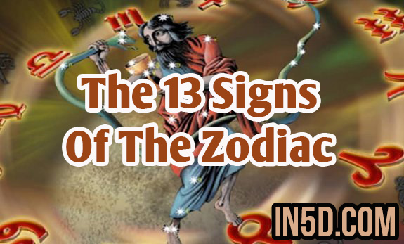 The 13 Signs Of The Zodiac