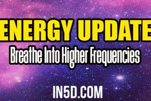 Energy Update – Breathe Into Higher Frequencies